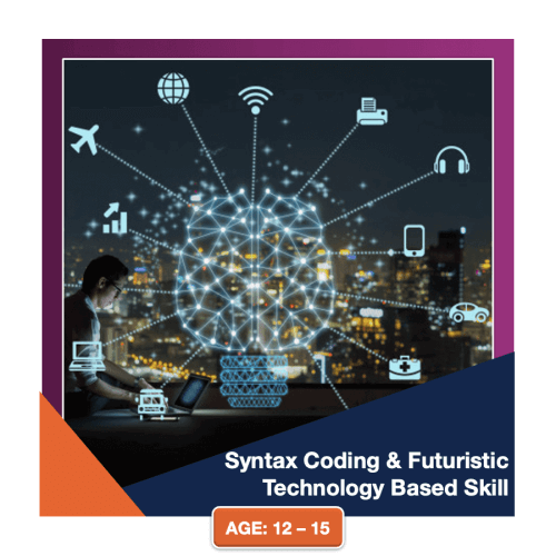 Syntax coding and futuristic technology based skill for age 12 to 15